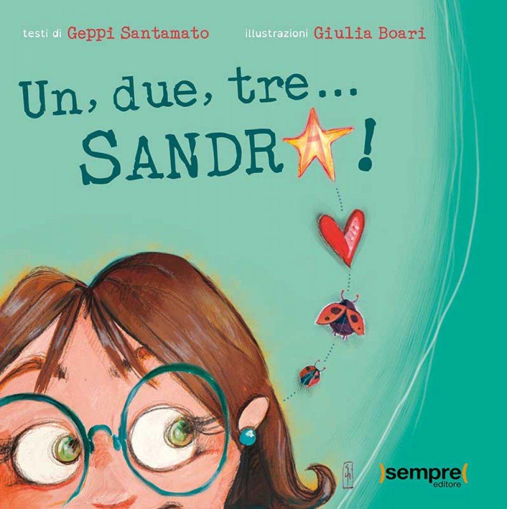 copertina del libro Un, due, tre... Sandra!