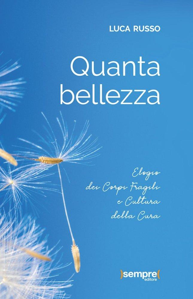 Quanta Bellezza, il libro di Luca Russo
